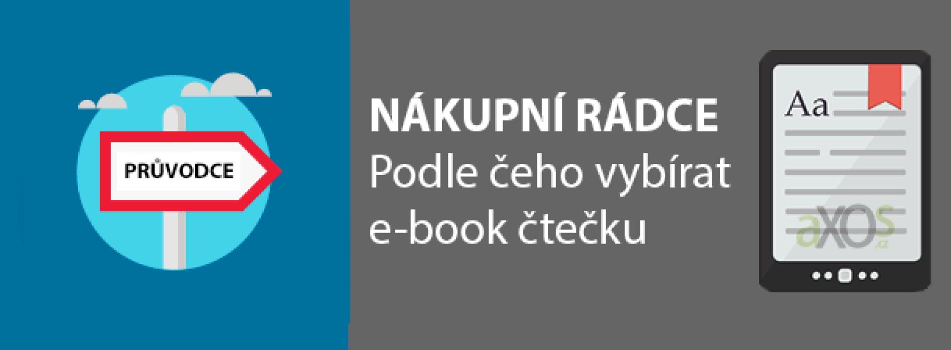 Jak vybírat e-book čtečku – rádce s výběrem čtečky elektronických knih (1. část)